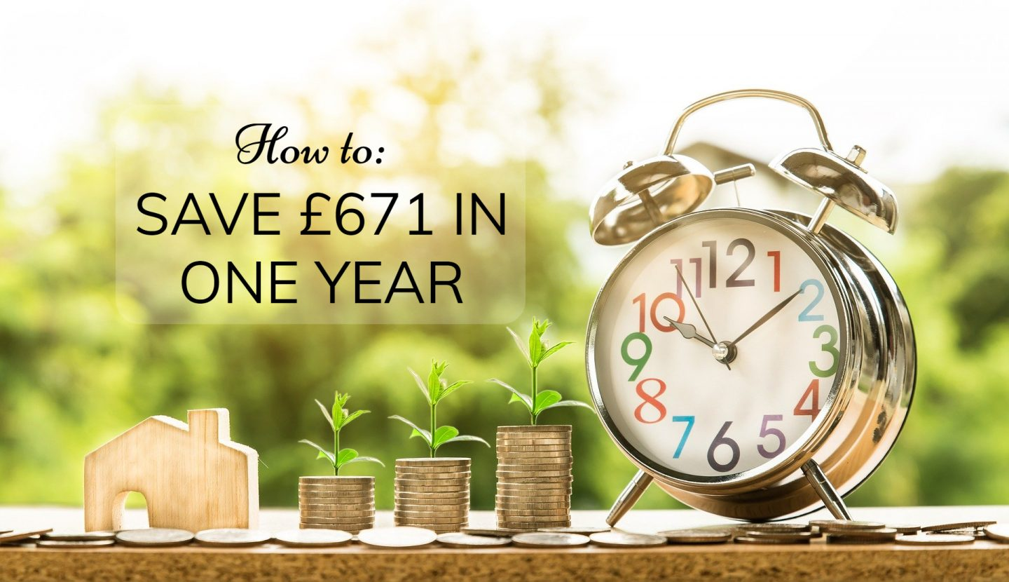 How To Save £671 In 1 Year